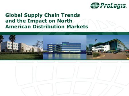 Global Supply Chain Trends and the Impact on North American Distribution Markets.