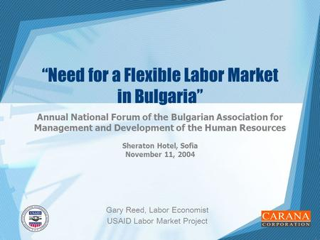 "1 ""Need for a Flexible Labor Market in Bulgaria"" Annual National Forum of the Bulgarian Association for Management and Development of the Human Resources."