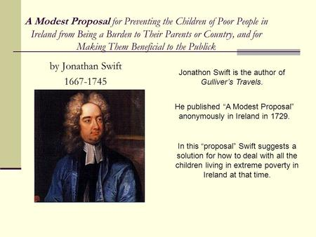 A Modest Proposal for Preventing the Children of Poor People in Ireland from Being a Burden to Their Parents or Country, and for Making Them Beneficial.