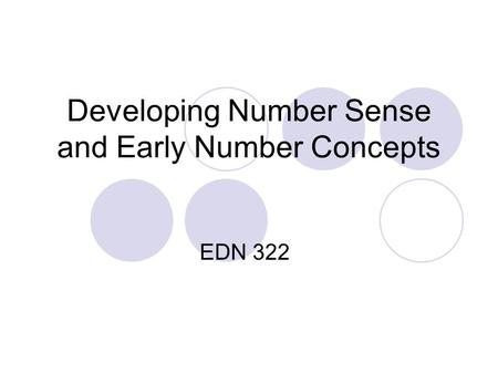 Developing Number Sense and Early Number Concepts EDN 322.