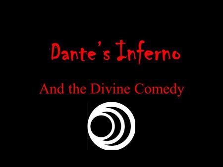 Dante's Inferno And the Divine Comedy. The Poet Dante Aligheri (1265-1321), of Florence, Italy. ( Alighieri) One of the 4-5 greatest poets of the Western.