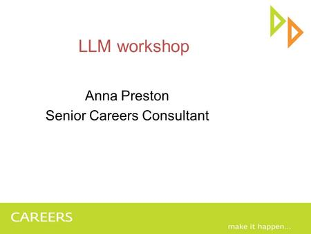 LLM workshop Anna Preston Senior Careers Consultant.