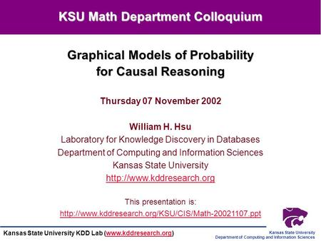 Kansas State University Department of Computing and Information Sciences Kansas State University KDD Lab (www.kddresearch.org)www.kddresearch.org Graphical.