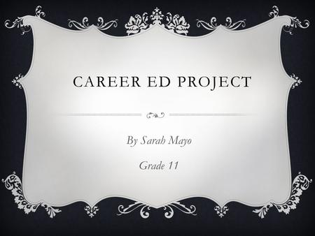 CAREER ED PROJECT By Sarah Mayo Grade 11. WHO I INTERVIEWED  For this project, I interviewed my mom, Julia Mayo. She is a Library Technician at the Marjorie.