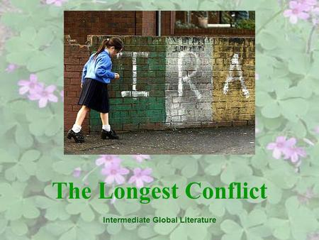The Longest Conflict Intermediate Global Literature.