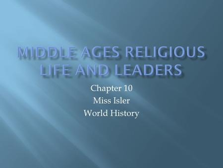 Chapter 10 Miss Isler World History.  Reformers wanted to purify the church by freeing it from control by lords and kings  Popes now chosen by meeting.