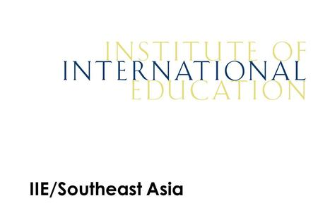 IIE/Southeast Asia SCHOLARSHIPS PROGRAMS TO STUDY IN THE UNITED STATES OF AMERICA 1.EAST - WEST CENTER (EWC) to study at University of Hawai'i : a)EWC.
