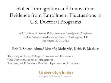 Skilled Immigration and Innovation: Evidence from Enrollment Fluctuations in U.S. Doctoral Programs NSF Science of Science Policy Principal Investigator's.