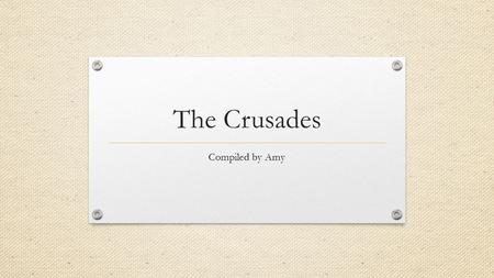 The Crusades Compiled by Amy. Alexios I Komnenos Byzantine Emperor from 1081-1118 His lands were being torn apart by raiding warriors known as the Seljuq.