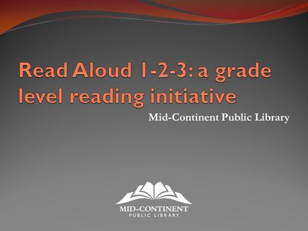 Mid-Continent Public Library. Read Aloud 1-2-3 Annie E Casey Study How does Missouri rate 2.