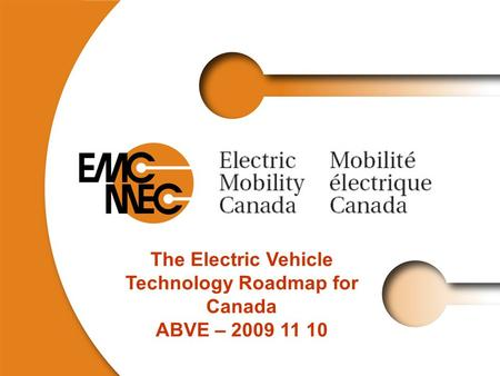 The Electric Vehicle Technology Roadmap for Canada ABVE – 2009 11 10.