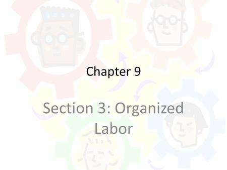 Section 3: Organized Labor