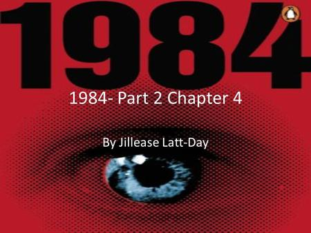 1984- Part 2 Chapter 4 By Jillease Latt-Day. The momentum in novels is what drives the reader to keep going and therefore is a vital part of novels. The.