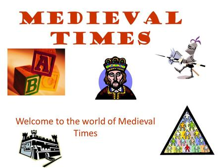 Medieval times Welcome to the world of Medieval Times.