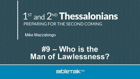 Mike Mazzalongo #9 – Who is the Man of Lawlessness?