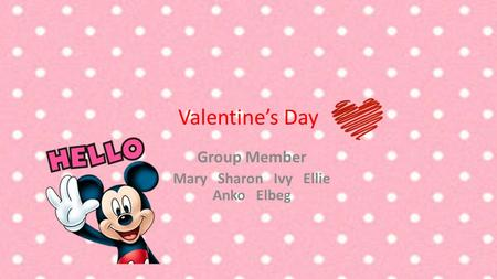 Valentine's Day Group Member Mary Sharon Ivy Ellie Anko Elbeg.