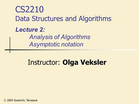 CS2210 Data Structures and Algorithms Lecture 2: