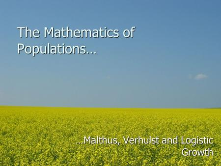 The Mathematics of Populations…