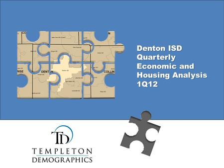 Denton ISD Quarterly Economic and Housing Analysis 1Q12.