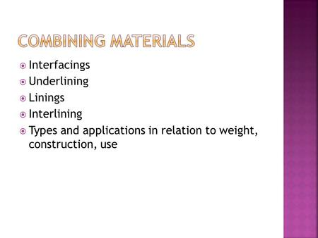 Combining materials Interfacings Underlining Linings Interlining