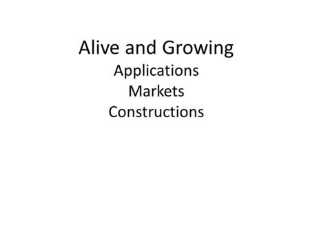 Alive and Growing Applications Markets Constructions.