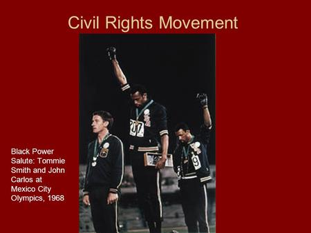 Civil Rights Movement Black Power Salute: Tommie Smith and John Carlos at Mexico City Olympics, 1968.