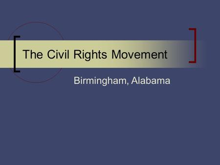 The Civil Rights Movement Birmingham, Alabama. 1960 U.S. Supreme Court ruled that segregation in interstate travel was unconstitutional Many wondered.