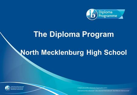 The Diploma Program North Mecklenburg High School.