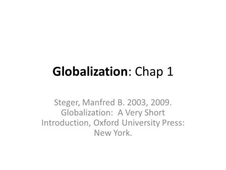 the process of expanding political affiliations in globalization a very short introduction by steger Some parties follow a certain ideology very closely each political ideology contains certain ideas on james, paul steger, manfred (2010) globalization and.