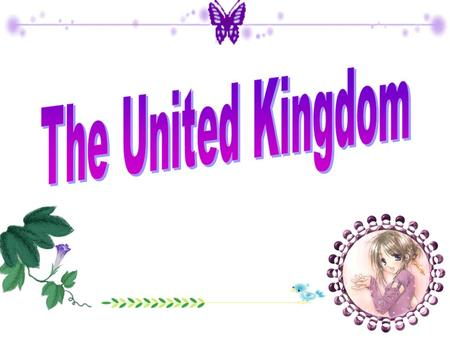 What is the full name of the UK? UK——The United Kingdom of the Great Britain and Northern Ireland. 大不列颠和北爱尔兰联合王国.