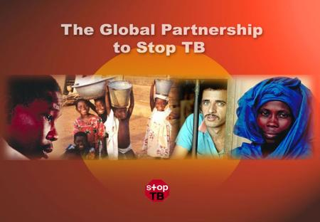 THE FIGHT TO STOP TB WHAT ARE WE FIGHTING? TUBERCULOSIS: THE WORLD'S NO. 1 KILLER AMONG CURABLE, INFECTIOUS DISEASES But there is hope PEOPLE WHO HAVE.