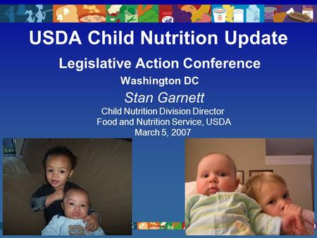 USDA Child Nutrition Update Legislative Action Conference Washington DC Stan Garnett Child Nutrition Division Director Food and Nutrition Service, USDA.