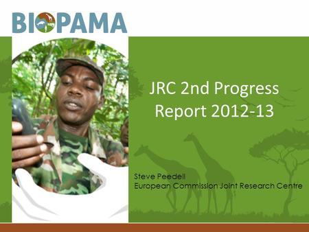 JRC 2nd Progress Report 2012-13 Steve Peedell European Commission Joint Research Centre.