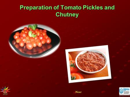 Preparation of Tomato Pickles and Chutney Next. Preparation of Tomato Pickles and Chutney NextEnd Introduction Pickles and chutney are appetizing products.