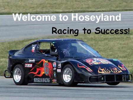 "Welcome to Hoseyland Racing to Success ! Learners Start Your Engines! Along with becoming a better reader, writer and ""mather,"" your child will become."