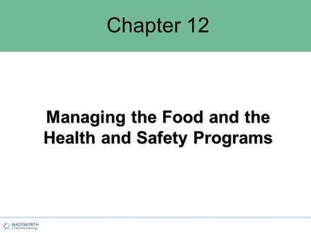 Managing the Food and the Health and Safety Programs