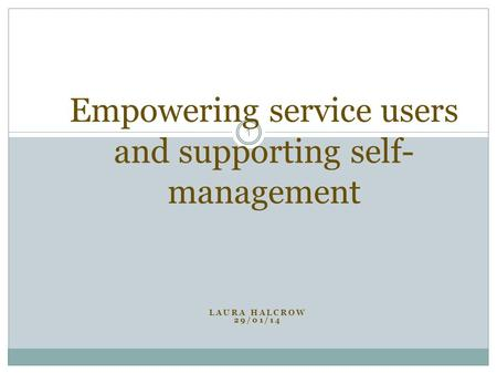 Empowering service users and supporting self-management