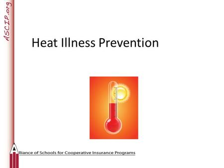 Heat Illness Prevention. Review and understand the regulation Review and understand heat illness preventive measures Increase awareness and commitment.