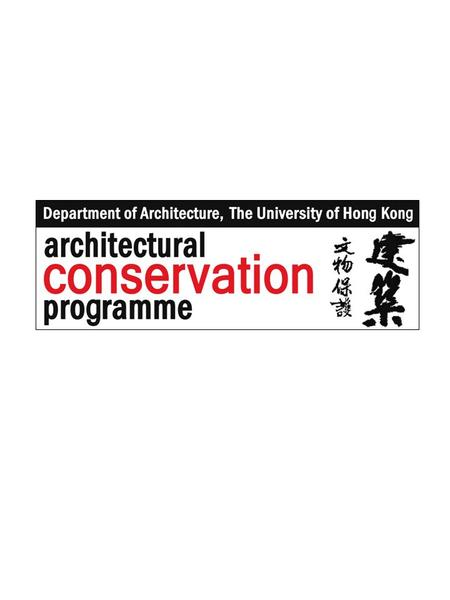 Department of Architecture The University of Hong Kong 香港大學 建築學系 ACP The UNESCO-supported A rchitectural C onservation P rogramme 建築文物保護課程 Enrollment.