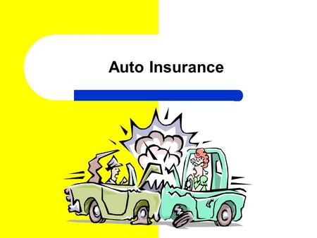 Auto Insurance. A. What is auto insurance? Protection against financial loss if you have an accident involving a vehicle Legally liable – to be at fault.