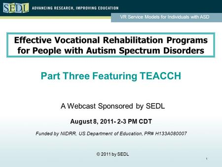 VR Service Models for Individuals with ASD 1 Effective Vocational Rehabilitation Programs for People with Autism Spectrum Disorders Part Three Featuring.