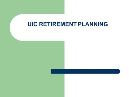 UIC RETIREMENT PLANNING. UIC PENSION PLANS – SURS: Traditional, Portable, or SMP: 401(a)414(h)(2) – TDA/TSA: 403(b) plans – Deferred Comp: 457(b) plans.