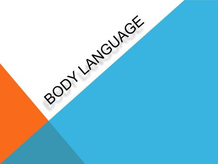 BODY LANGUAGE. CULTURAL DIFFERENCES of Body Language Lesson Review… Same body language, different meanings.