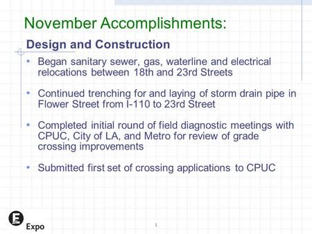 1 November Accomplishments: Design and Construction Began sanitary sewer, gas, waterline and electrical relocations between 18th and 23rd Streets Continued.