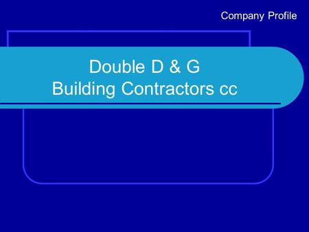 Double D & G Building Contractors cc Company Profile.