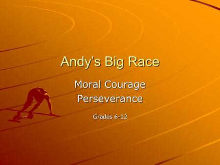 Andy's Big Race Moral Courage Perseverance Grades 6-12.