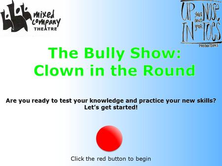 Are you ready to test your knowledge and practice your new skills? Let's get started! Click the red button to begin.
