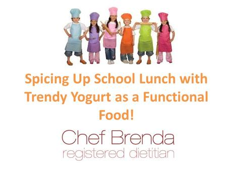 Spicing Up School Lunch with Trendy Yogurt as a Functional Food!