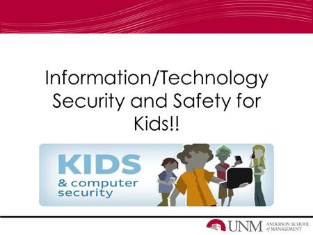 Information/Technology Security and Safety for Kids!!