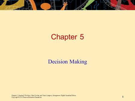 Chapter 5, Stephen P. Robbins, Mary Coulter, and Nancy Langton, Management, Eighth Canadian Edition. Copyright © 2005 Pearson Education Canada Inc. 1 Chapter.
